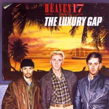 Heaven 17 - Luxury Gap