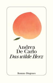 Das wilde Herz - Andrea De Carlo  [Taschenbuch]