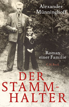 Der Stammhalter. Roman einer Familie - Alexander Münninghoff  [Gebundene Ausgabe]