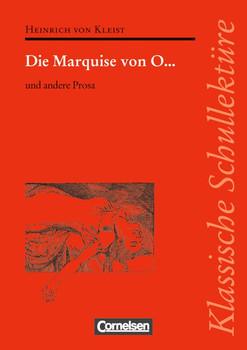 Klassische Schullektüre: Die Marquise von O. und andere Prosa: Text - Erläuterungen - Materialien - Heinrich von Kleist