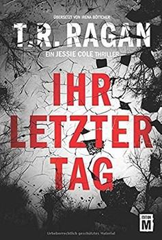 Ihr letzter Tag - T.R. Ragan  [Taschenbuch]