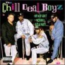 Chill Deal Boyz - Hip Hop Ain't Nothing
