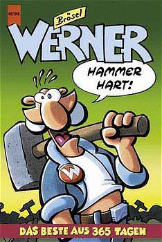Werner. Hammerhart! Das beste aus 365 Tagen. - Brösel
