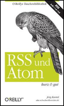 RSS und Atom - kurz & gut - Jörg Kantel