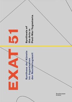 EXAT 51 / Experimental Atelier. Synthese der Künste im Jugoslawien der Nachkriegszeit [Taschenbuch]
