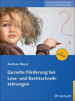 Gezielte Förderung bei Lese- und Rechtschreibstörungen - Andreas Mayer  [Taschenbuch]