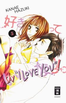 "Say ""I love you""! 05 - Kanae Hazuki  [Taschenbuch]"