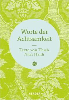 Worte der Achtsamkeit. Texte von Thich Nhat Hanh - Thich Nhat Hanh  [Gebundene Ausgabe]