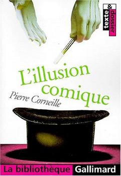 L'illusion comique (Bibli Gallimard) - Corneille, Pierre