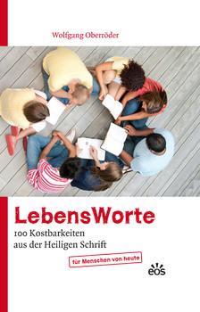LebensWorte - 100 Kostbarkeiten aus der Heiligen Schrift: für Menschen von heute - Oberröder, Wolfgang