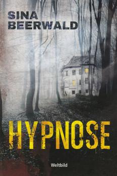 Hypnose - Sina Beerwald [Taschenbuch, Weltbild]