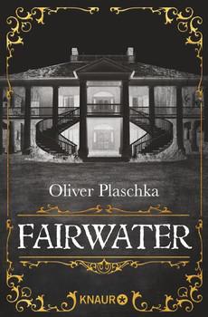 Fairwater - Oliver Plaschka  [Taschenbuch]