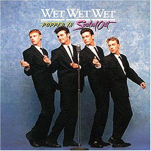 Wet Wet Wet - Popped in,Souled Out