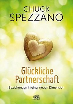 Glückliche Partnerschaft: Beziehungen in einer neuen Dimension - Chuck Spezzano [Gebundene Ausgabe]
