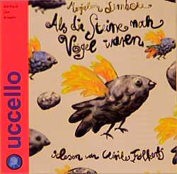 Als die Steine noch Vögel waren. 2 CDs