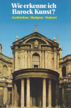 Wie erkenne ich Barock Kunst?: Architektur, Skulptur, Malerei - Flavio Conti [Taschenbuch]