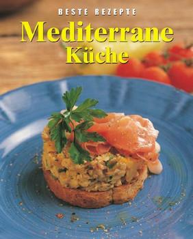 Mediterrane Küche. Beste Rezepte - Anne White gebraucht kaufen
