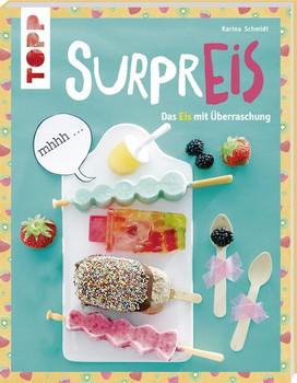 SurprEis: Das Eis mit Überraschung - Karina Schmidt [Broschiert]