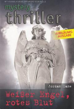Mystery Thriller: Band 200 - Weißer Engel, rotes Blut - Jordan Dane [Taschenbuch]