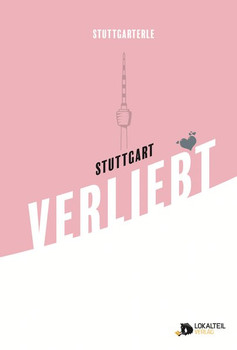 Stuttgarterle: Stuttgart VERLIEBT. extendend - Patrick Mikolaj  [Gebundene Ausgabe]