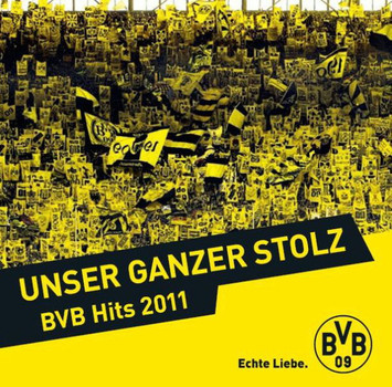 Unser Ganzer Stolz - BVB Hits 2011