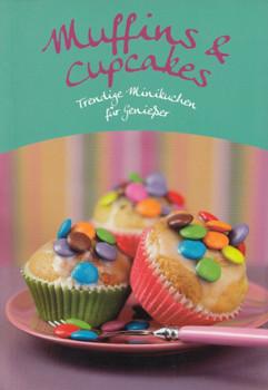 Muffins & Cupcakes: Trendige Minikuchen für Genießer - Matthias Feldbaum [Broschiert]