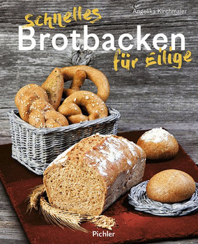 Schnelles Brotbacken für Eilige (NA) - Angelika Kirchmaier  [Gebundene Ausgabe]