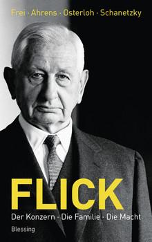 Flick: Der Konzern, die Familie, die Macht - Norbert Frei
