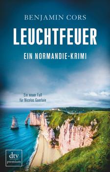 Leuchtfeuer. Ein Normandiekrimi Ein neuer Fall für Nicolas Guerlain - Benjamin Cors  [Taschenbuch]