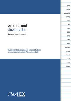 Arbeits- und Sozialrecht. Ausgewählte Gesetzestexte für das Studium an der Fachhochschule Wiener Neustadt, Stand: 19.02.2018 [Taschenbuch]