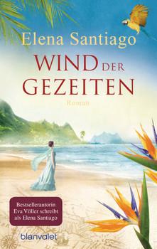 Wind der Gezeiten: Roman - Santiago, Elena
