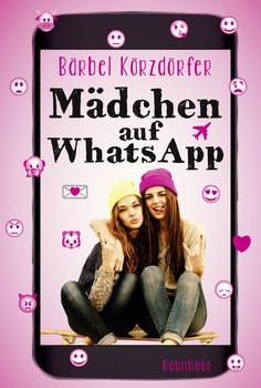 Mädchen auf WhatsApp - Bärbel Körzdörfer [Taschenbuch]