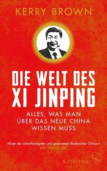 Die Welt des Xi Jinping. Alles, was man über das neue China wissen muss - Kerry Brown  [Gebundene Ausgabe]