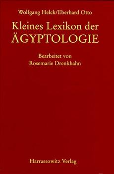 Kleines Lexikon der Aegyptologie - Wolfgang Helck