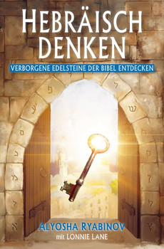 Hebräisch denken. Verborgene Edelsteine der Bibel entdecken - Alyosha Ryabinov  [Taschenbuch]