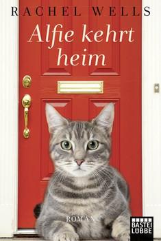Alfie kehrt heim: Ein Katzenroman - Wells, Rachel