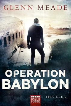 Operation Babylon. Thriller - Glenn Meade  [Taschenbuch]