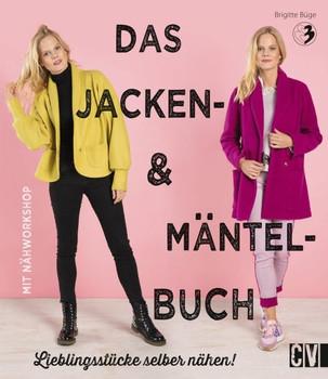 Das Jacken- & Mäntel-Buch. Lieblingsstücke selber nähen! - Brigitte Büge  [Gebundene Ausgabe]