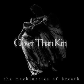 Closer Than Kin - Machineries of Breath