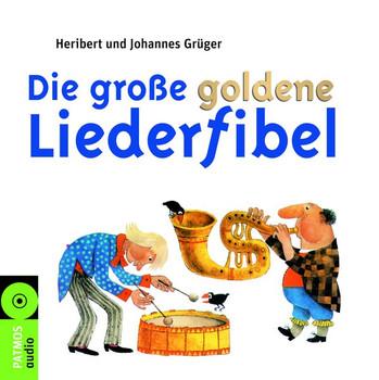 Die große goldene Liederfibel. 2 CDs