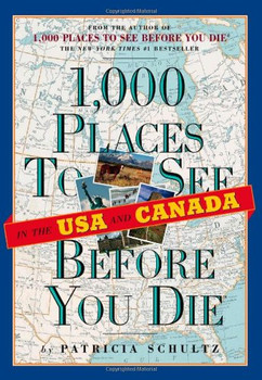 1000 Places to See Before You Die. USA & Canada - Patricia Schultz