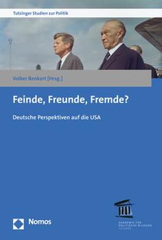 Feinde, Freunde, Fremde?. Deutsche Perspektiven auf die USA [Taschenbuch]
