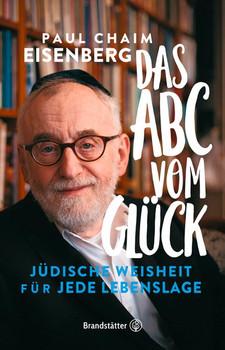 Das ABC vom Glück. Jüdische Weisheit für jede Lebenslage - Paul Chaim Eisenberg  [Gebundene Ausgabe]