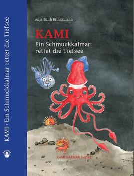 Kami - Ein Schmuckkalmar rettet die Tiefsee - Anja Edith Brinckmann  [Gebundene Ausgabe]