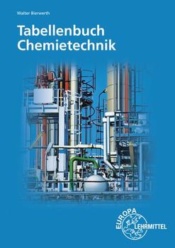 Tabellenbuch Chemietechnik. Daten - Formeln - Normen - Vergleichende Betrachtungen - Walter Bierwerth  [Taschenbuch]