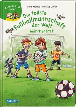 Gemeinsam lesen: Die tollste Fußballmannschaft der Welt beim Tierarzt. Gemeinsam lesen - Irene Margil  [Gebundene Ausgabe]