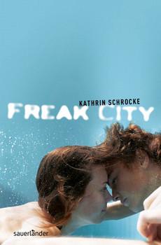 Freak City - Schrocke, Kathrin