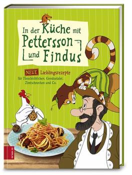 In der Küche mit Pettersson und Findus. Neue Lieblingsrezepte für Fleischklößchen, Gemüsetaler, Zimtschnecken und Co. [Gebundene Ausgabe]