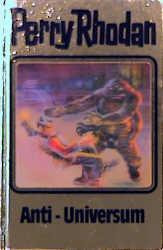 Perry Rhodan - Band 68: Anti-Universum [Silbereinband]