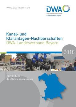 Kanal- und Kläranlagen-Nachbarschaften - DWA-Landesverband Bayern - Fortbildung des Betriebspersonals 2018 [Taschenbuch]